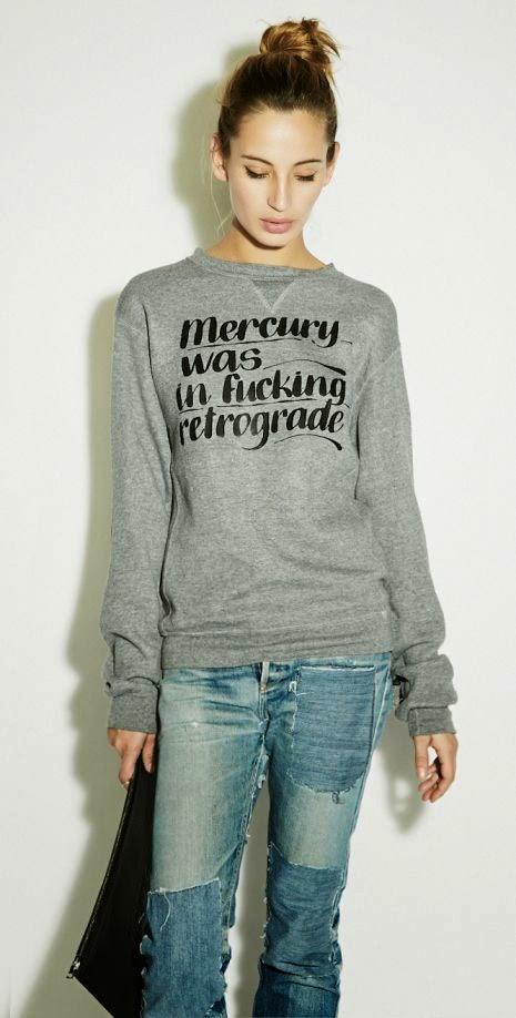 mercury-was-in-fucking-retrograde-sweatshirt-031514
